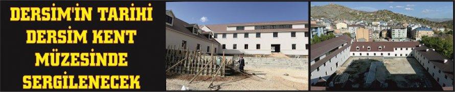 Dersim'in tarihi Dersim Kent Müzesinde sergilenecek