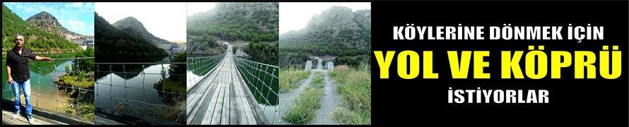 Köylerine dönmek için yol ve köprü istiyorlar