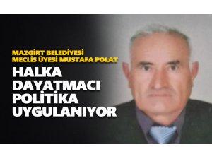 Meclis Üyesi Polat: Halka dayatmacı politika uygulanıyor